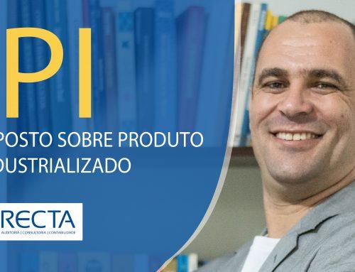 IPI – Imposto sobre Produto Industrializado
